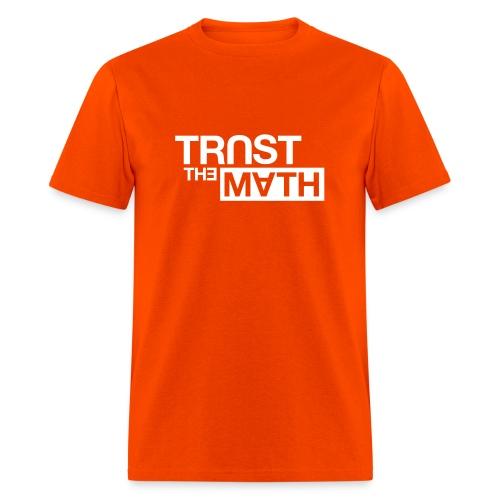 Trust the Math - Men's T-Shirt