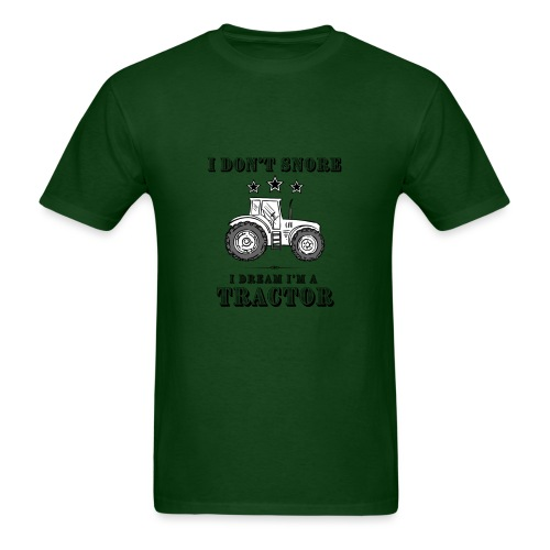 I don't Snore, I Dream I'm a Tractor - Men's T-Shirt