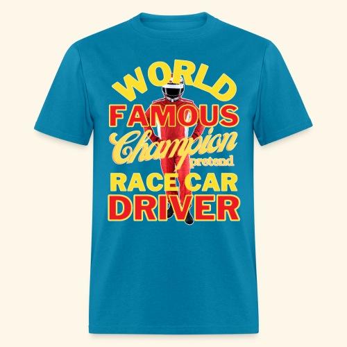 World Famous Champion Pretend Race Car Driver - Men's T-Shirt