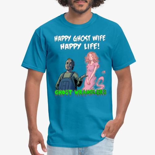 Happy Ghost Wife, Happy Life - Men's T-Shirt