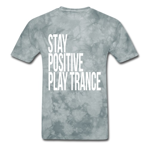 Stay positive play trance - Men's T-Shirt