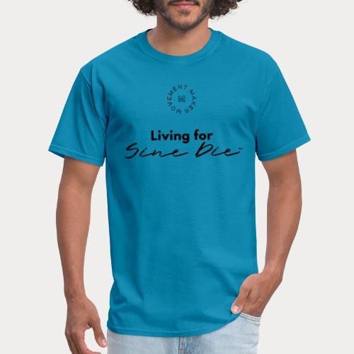 Living for Sine Die - Men's T-Shirt