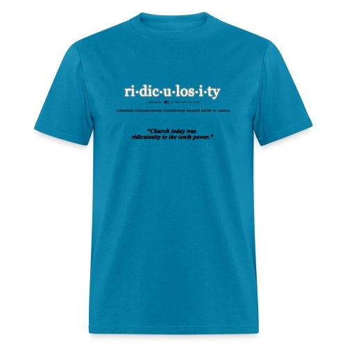 Ridiculosity Image - Men's T-Shirt