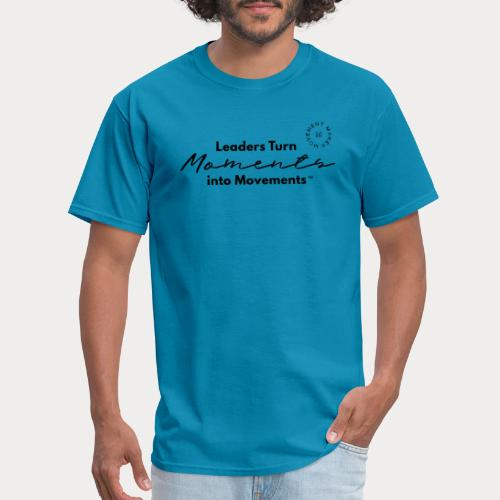 Leaders Turn Moments into Movements - Men's T-Shirt