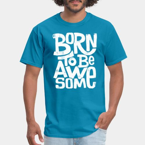 born awesome - Men's T-Shirt