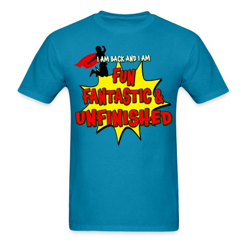 Fun Fantastic and UNFINISHED - Back to School - Men's T-Shirt