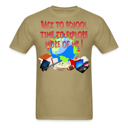 BACK TO SCHOOL, TIME TO EXPLORE MORE OF ME ! - Men's T-Shirt