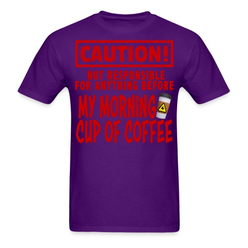 Not responsible for anything before my COFFEE - Men's T-Shirt