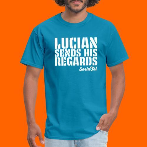 Lucian's Regards - Men's T-Shirt