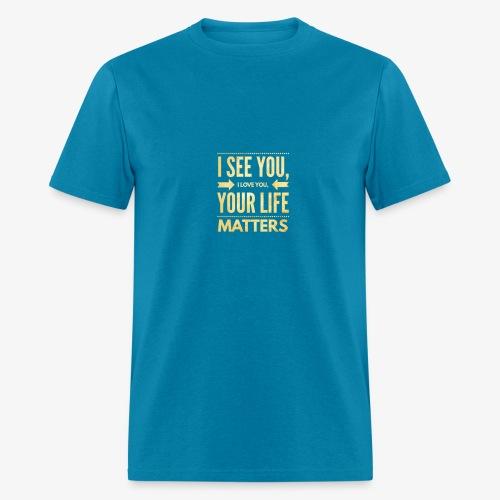 Your Life Matters - Men's T-Shirt
