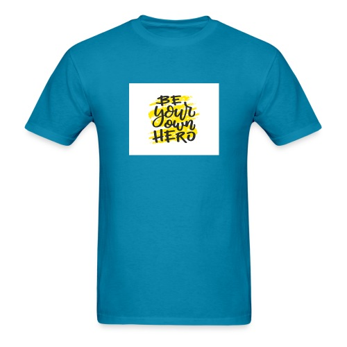 Be your own here. - Men's T-Shirt