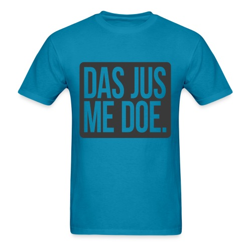 DAS JUS ME DOE Throwback - Men's T-Shirt