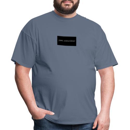 Science bitch - Men's T-Shirt
