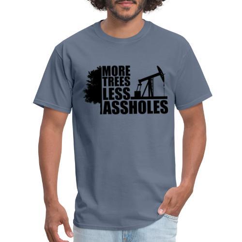 More Trees Less Assholes Black - Men's T-Shirt