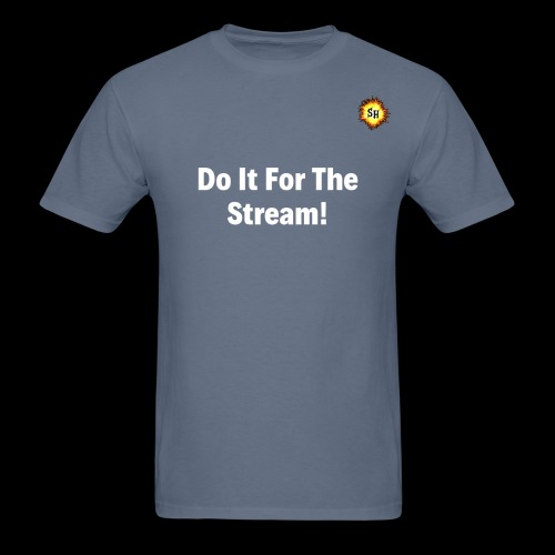 Do It For The Stream White With SH Logo - Men's T-Shirt