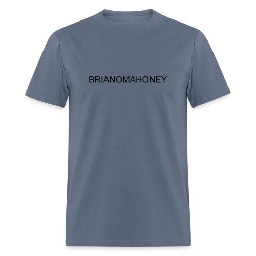 BRIANOMAHONEY - Men's T-Shirt
