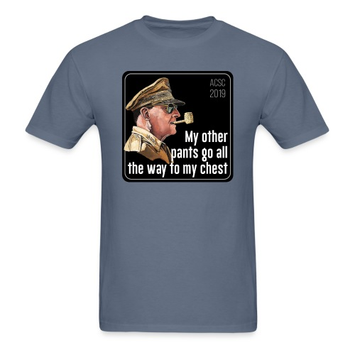 MacArthur: My pants go all the way to my chest - Men's T-Shirt