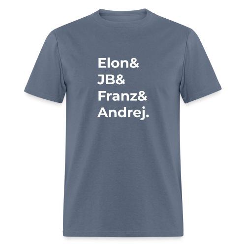 Elon & JB & Franz & Andrej - Men's T-Shirt