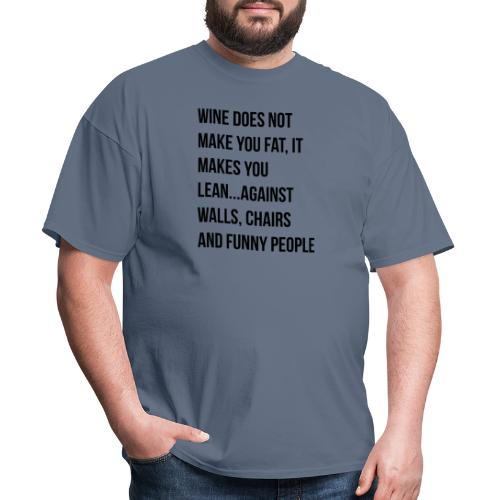 Wine Does Not Make You Fat - Men's T-Shirt