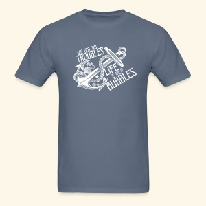 No troubles - Men's T-Shirt
