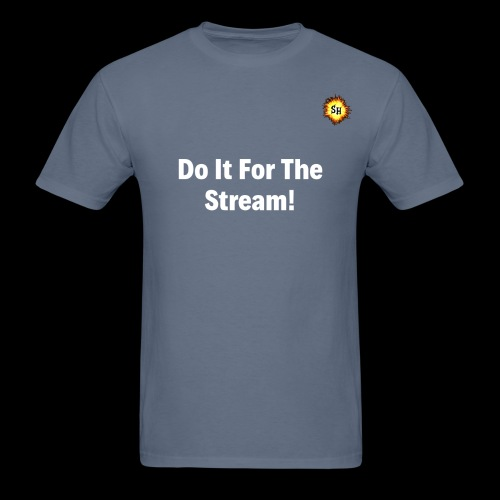 Do It For The Stream White With SH Logo - Men's T-Shirt