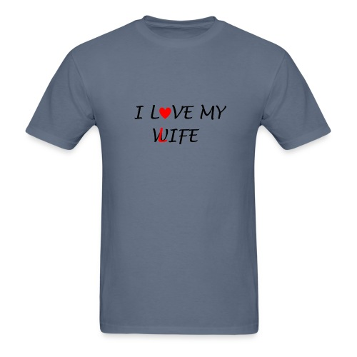 I LOVE MY WIFE TSHIRT - Men's T-Shirt