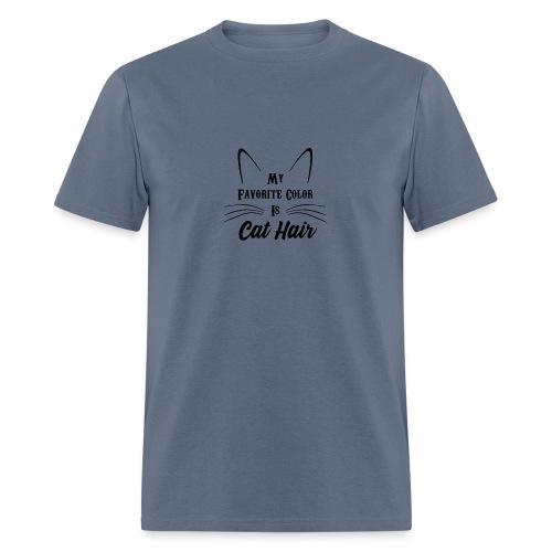 My Favorite Color Is Cat Hair - Men's T-Shirt