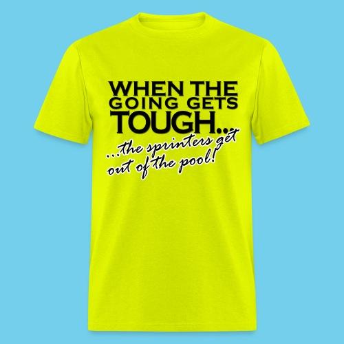 When the Going gets tough - Men's T-Shirt