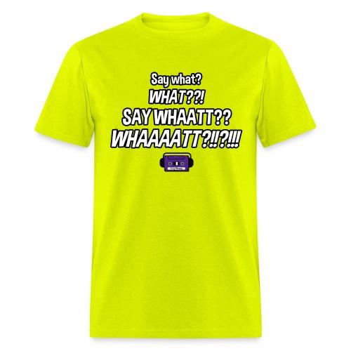 Metal Say What - Men's T-Shirt