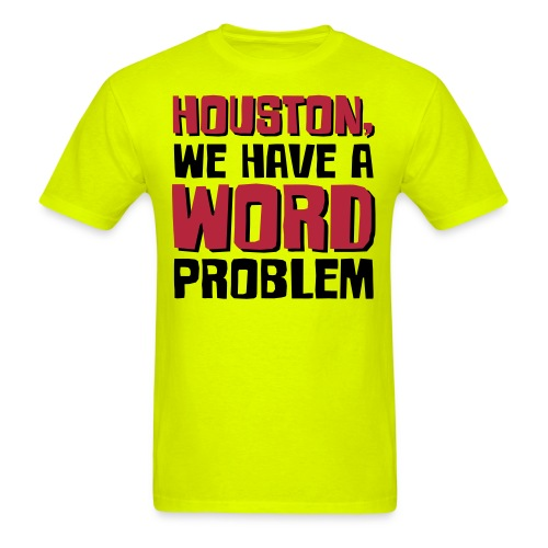 Houston Word Problem - Men's T-Shirt