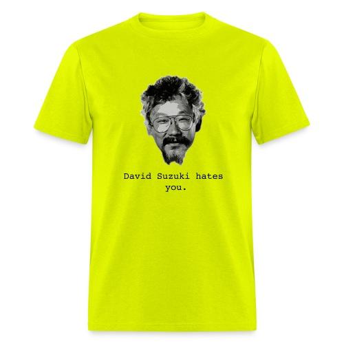 davidsuzukihatesyou - Men's T-Shirt
