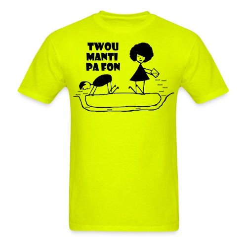 Twou_manti_pa_fon - Men's T-Shirt