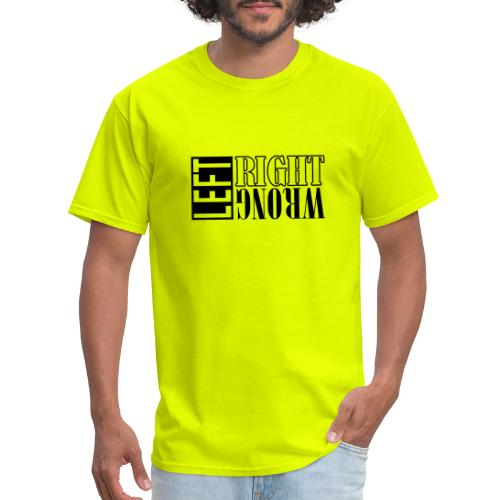 Left Right Wrong - Men's T-Shirt