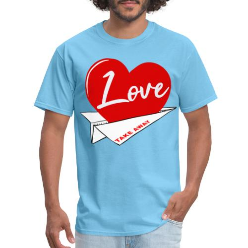 Love take away - Men's T-Shirt