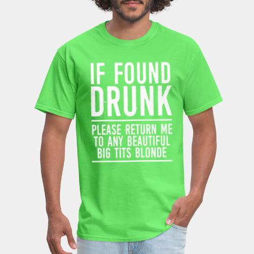 found drunk - Men's T-Shirt