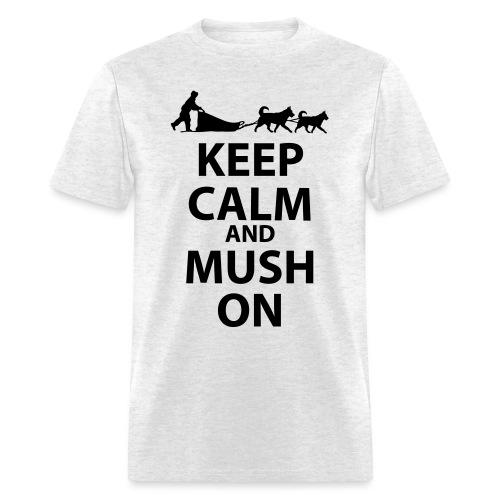 Keep Calm & MUSH On - Men's T-Shirt
