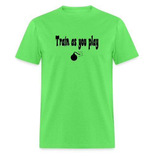 Train as you play - Men's T-Shirt