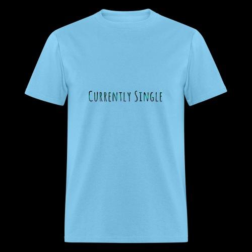Currently Single T-Shirt - Men's T-Shirt