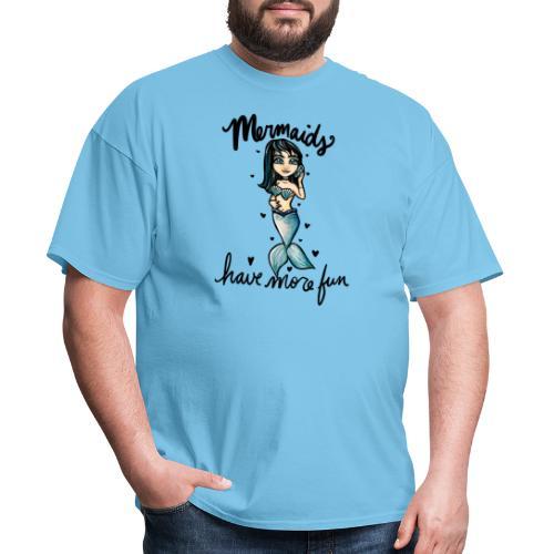Mermaids have more fun - Men's T-Shirt