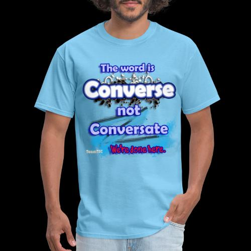 Converse not Conversate - Men's T-Shirt