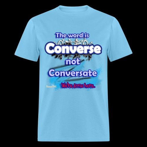 Converse not Conversate - Men's T-Shirt
