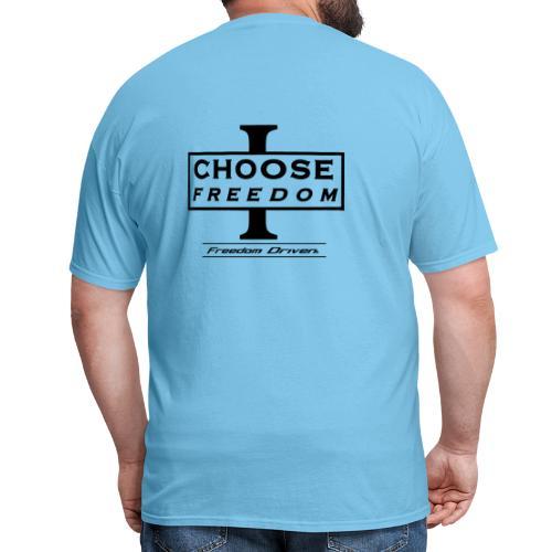 I CHOOSE FREEDOM - Bruland Black Lettering - Men's T-Shirt