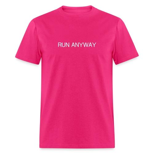 RUN ANYWAY - Men's T-Shirt