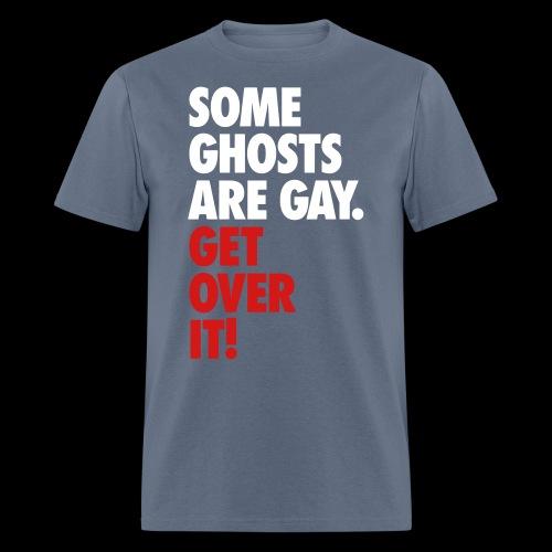 'Get over It' Gay Ghosts - Men's T-Shirt