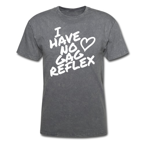 I Have No Gag Reflex 1 - Men's T-Shirt