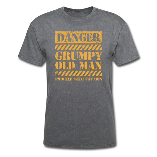 Danger Grumpy Old Man Sarcastic Saying - Men's T-Shirt