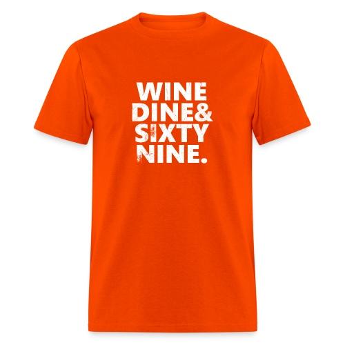 Wine Me Dine Me 69 Me - Men's T-Shirt
