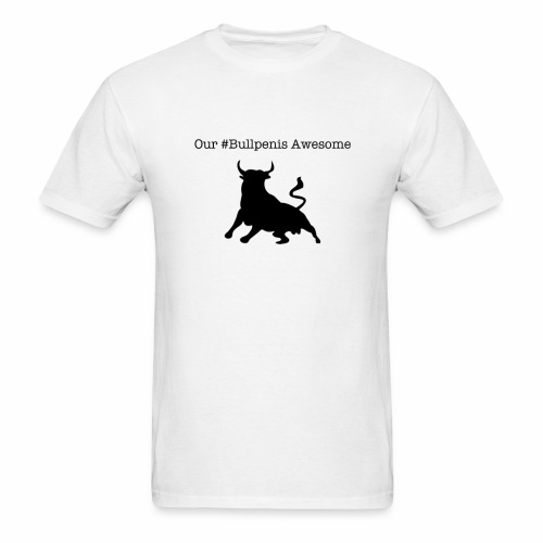 #Bullpenis Awesome Shirt - Men's T-Shirt