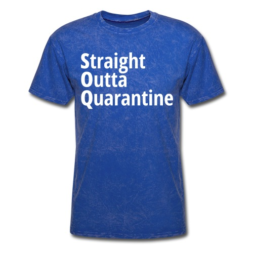 Straight Outta Quarantine - Men's T-Shirt