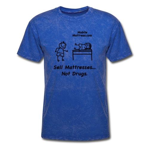 Sell Mattresses Not Drugs - Men's T-Shirt